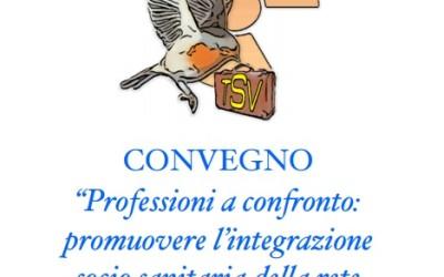 Professioni a confonto: promuovere l'integrazione socio sanitaria della rete Ospedale-Territorio