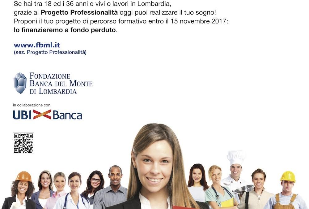 Progetto Professionalità 2017/2018 . Al via il nuovo bando Fondazione Banca del Monte di Lombardia.