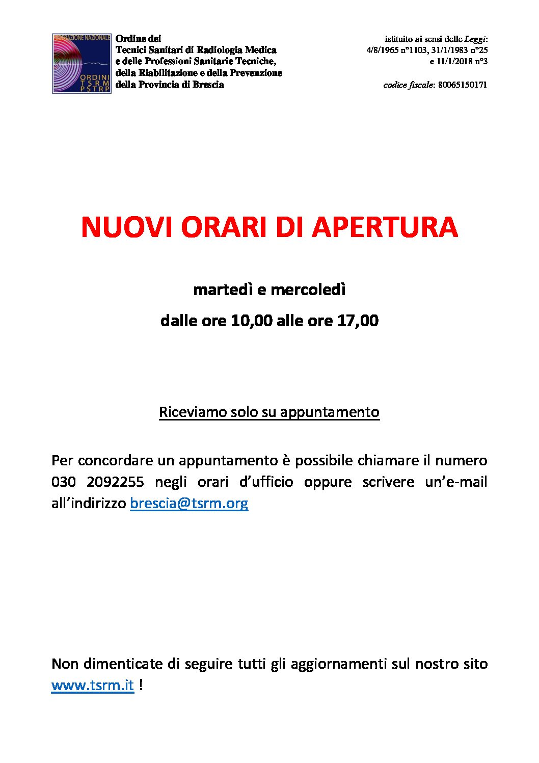 ORARI DI APERTURA SEDE ORDINE via Casazza 28 Brescia