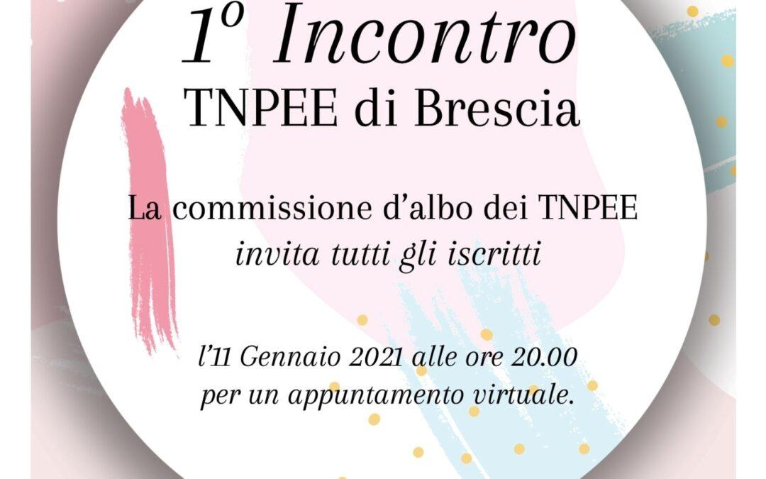 1° INCONTRO TNPEE di BRESCIA: Invito a tutti gli iscritti 11 Gennaio 2021.