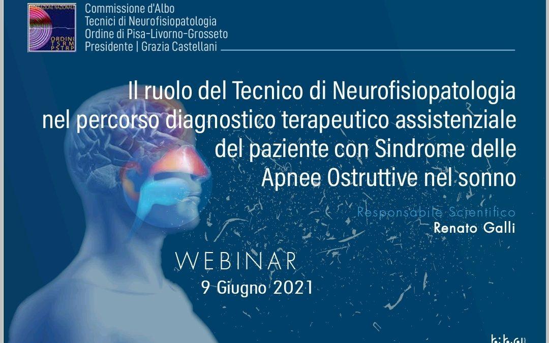 """Webinar per TNFP: """"Il ruolo del tecnico di neurofisiopatologia nel percorso diagnostico terapeutico assistenziale del paziente con Sindrome delle Apnee Ostruttive nel sonno""""."""